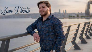 تصویر از دانلود آهنگ  آذربایجانی جدید ازEltun Əsgər بنام Sən Demə