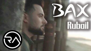 تصویر از دانلود آهنگ آذربایجانی 2020 از Rübail Əzimov بنام Bax